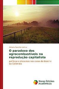 O paradoxo dos agrocombustíveis na reprodução capitalista