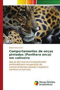 Comportamentos de onças pintadas (Panthera onca) em cativeiro