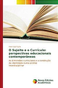 O Sujeito e o Currículo: perspectivas educacionais contemporâneas