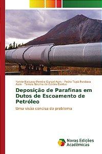 Deposição de Parafinas em Dutos de Escoamento de Petróleo