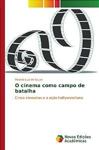 O cinema como campo de batalha