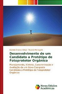 Desenvolvimento de um Candidato a Protótipo de Fotoprotetor Orgânico