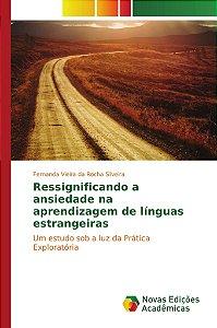Ressignificando a ansiedade na aprendizagem de línguas estrangeiras
