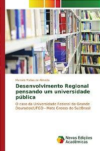 Desenvolvimento Regional pensando um universidade pública