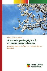 A escuta pedagógica à criança hospitalizada