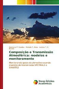Composição e Transmissão Atmosférica: modelos e monitoramento
