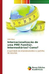 Internacionalização de uma PME Familiar. Intermediários? Como?