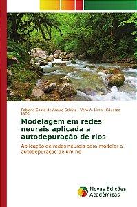 Modelagem em redes neurais aplicada a autodepuração de rios