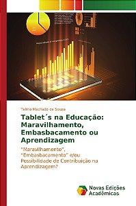 Tablet´s na Educação: Maravilhamento, Embasbacamento ou Aprendizagem