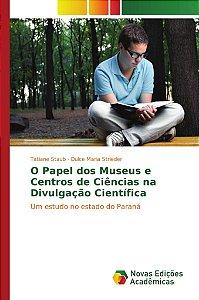 O Papel dos Museus e Centros de Ciências na Divulgação Científica