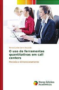 O uso de ferramentas quantitativas em call centers