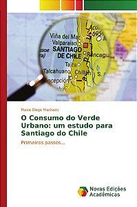 O Consumo do Verde Urbano: um estudo para Santiago do Chile