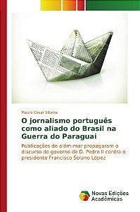O jornalismo português como aliado do Brasil na Guerra do Paraguai