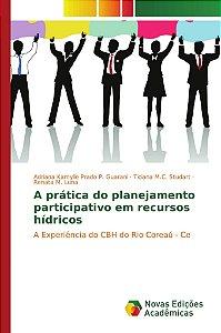 A prática do planejamento participativo em recursos hídricos