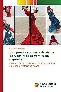 Um percurso nos mistérios da vestimenta feminina espanhola