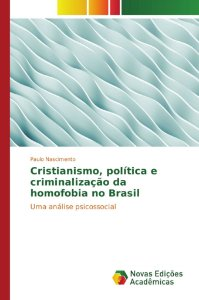 Cristianismo, política e criminalização da homofobia no Brasil
