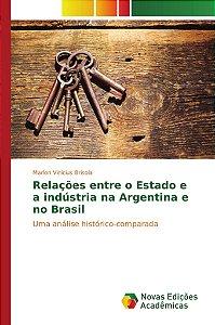 Relações entre o Estado e a indústria na Argentina e no Brasil