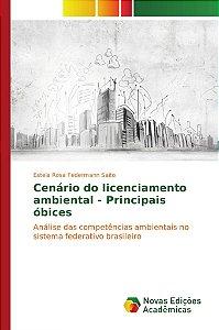 Cenário do licenciamento ambiental - Principais óbices