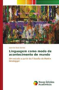 Linguagem como modo de acontecimento de mundo