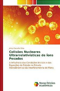 Colisões Nucleares Ultrarrelativísticas de Íons Pesados