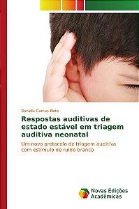 Respostas auditivas de estado estável em triagem auditiva neonatal
