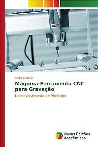 Máquina-Ferramenta CNC para Gravação