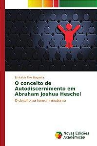 O conceito de Autodiscernimento em Abraham Joshua Heschel