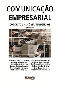 Comunicação empresarial: conceitos, história, tendências - Organizador  Wilbett Oliveira