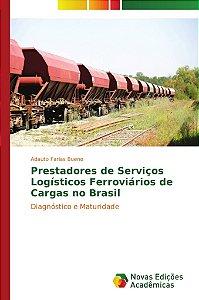 Prestadores de Serviços Logísticos Ferroviários de Cargas no Brasil