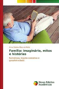 Família: imaginário, mitos e histórias