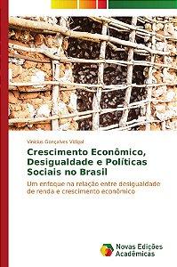 Crescimento Econômico, Desigualdade e Políticas Sociais no Brasil