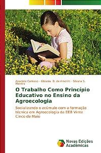 O Trabalho Como Princípio Educativo no Ensino da Agroecologia