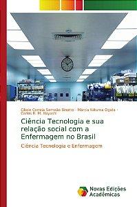 Ciência Tecnologia e sua relação social com a Enfermagem no Brasil
