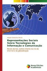 Representações Sociais Sobre Tecnologias da Informação e Comunicação