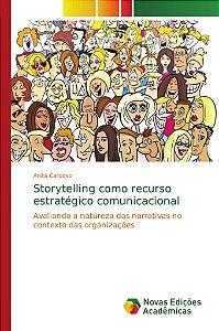 Storytelling como recurso estratégico comunicacional