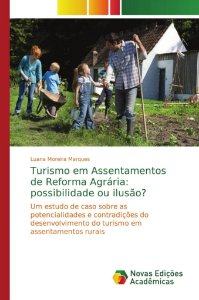 Turismo em Assentamentos de Reforma Agrária: possibilidade ou ilusão?