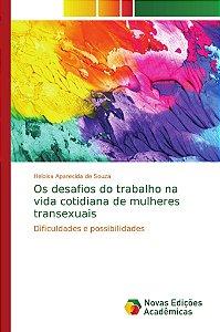 Os desafios do trabalho na vida cotidiana de mulheres transexuais