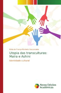 Utopia das transculturas: Maíra e Ashini
