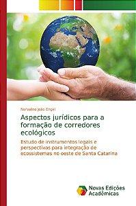 Aspectos jurídicos para a formação de corredores ecológicos