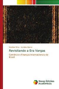 Revisitando a Era Vargas
