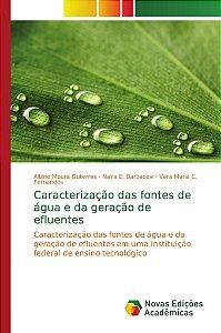 Caracterização das fontes de água e da geração de efluentes