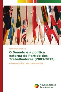 O Senado e a política externa do Partido dos Trabalhadores (2003-2012)
