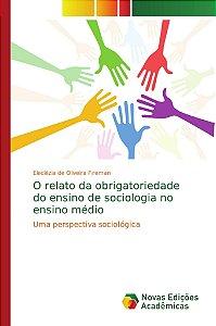 O relato da obrigatoriedade do ensino de sociologia no ensino médio