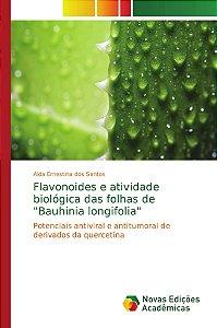"""Flavonoides e atividade biológica das folhas de """"Bauhinia longifolia"""""""