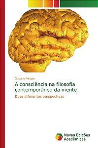 A consciência na filosofia contemporânea da mente
