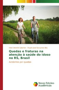 Quedas e fraturas na atenção à saúde do idoso no RS, Brasil
