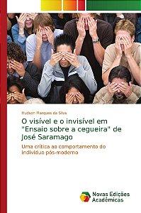 """O visível e o invisível em """"Ensaio sobre a cegueira"""" de José Saramago"""