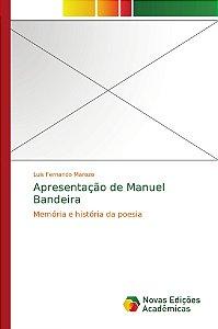 Apresentação de Manuel Bandeira