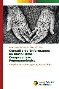 Consulta de Enfermagem ao Idoso: Uma Compreensão Fenomenológica