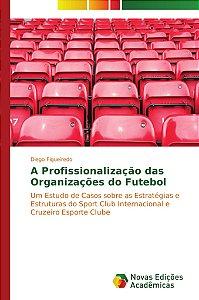 A profissionalização das organizações do futebol